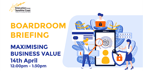 Boardroom Briefing - Maximising Business Value tickets