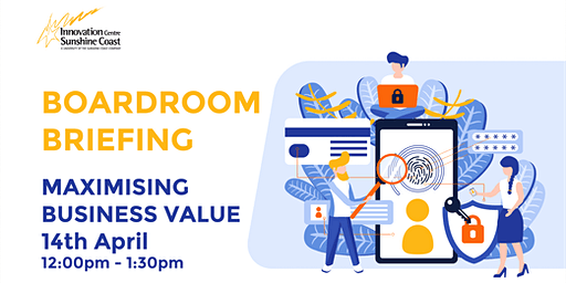 Boardroom Briefing - Maximising Business Value