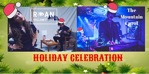 Holiday Party! Roan Yellowthorn / The Mountain Carol at The Monopole