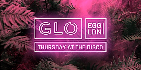 GLO Thursday at Egg London 30.01.2020 tickets