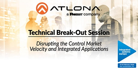 Atlona's ISE 2020 Break-Out Session: Disrupting the Control Market tickets