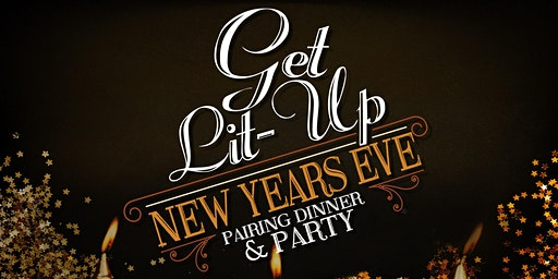 New Years Eve Pairing Dinner & Get Lit-Up Party