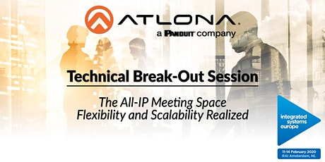 Atlona's ISE 2020 Break-Out Session: The All-IP Meeting Space – Flexibility and Scalability Realized tickets
