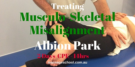 Treating Musculo-Skeletal Misalignment - Albion Park - CPE Event (14hrs) tickets