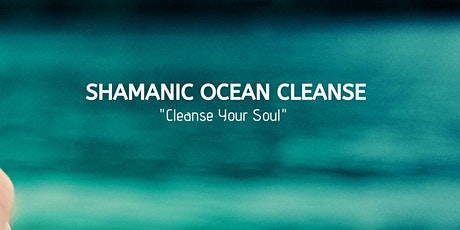 Shamanic Ocean Cleanse tickets