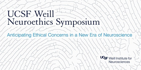 UCSF Weill Neuroethics Symposium tickets