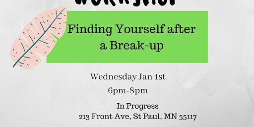 DYB Workshop #4: Finding Yourself after a Break-up
