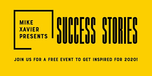 Mike Xavier Presents: Success Stories