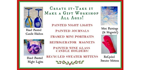 Create it -Take it -Make a Gift Workshop! All Ages! (12-14-2019 starts at 12:00 PM) tickets