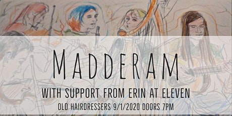 Maddderam Live at The Old Hairdresser's With Erin At Eleven tickets