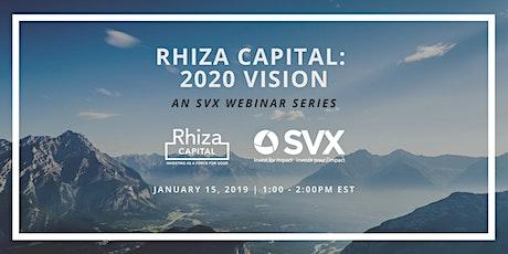 SVX Webinar Series: Rhiza Capital 2020 Vision tickets