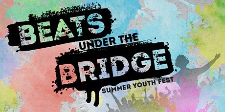 Beats Under the Bridge Summer Youth Fest 2020 tickets