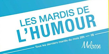 Les Mardi D'humour au melrose restaurant bar billets