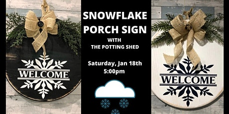 Snowflake Porch Sign with The Potting Shed tickets