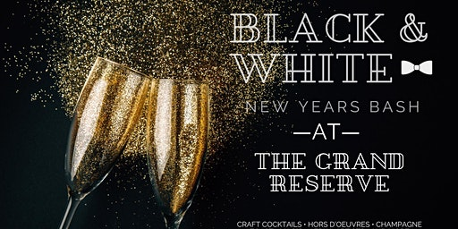 Black & White New Year's Eve Bash Ringing in 2020 at The Grand Reserve