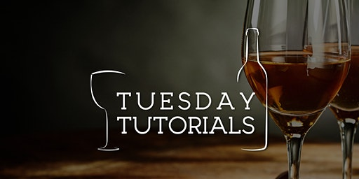 Tuesday Tutorials: Fortified Wines // 2nd June 2020, 6:30pm