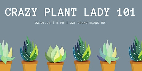 Crazy Plant Lady 101 tickets
