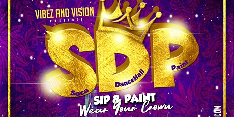 S.D.P - Soca, Dancehall & Paint ~   Wear your Crown! tickets