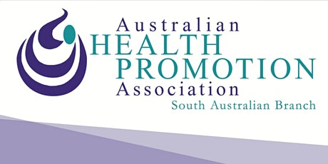 Australian Health Promotion Association SA Branch Annual Breakfast Meeting tickets