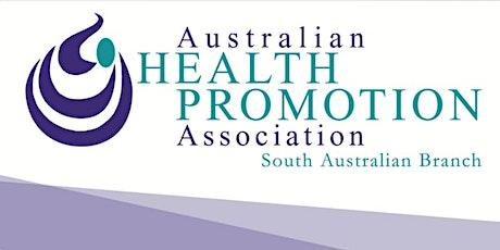 Australian Health Promotion Association SA Branch Annual Breakfast Meeting tickets