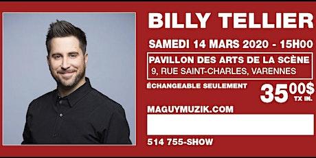 Billy Tellier, supplémentaire ! NOTEZ bien l'heure : 15h00 !!   billets