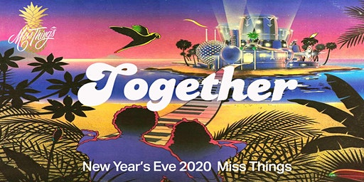 Together 2020 | New Year's Eve at Miss Thing's