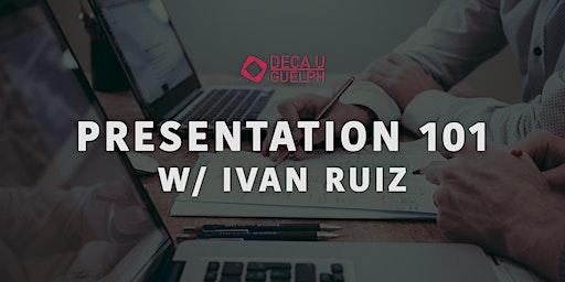DECA Presentation 101 Workshop with Ivan Ruiz