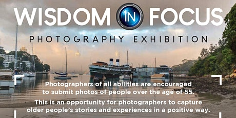 Wisdom in Focus Photography Exhibition - Official Opening Night tickets