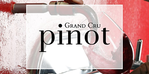 Grand Cru Pinot Tasting // Sydney - 30 April 2020 6:30pm