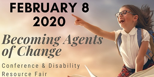 Becoming Agents of Change - Conference & Disability Resource Fair