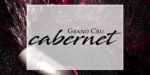 Grand Cru Cabernet Tasting // Sydney - 23 July 2020 6:30pm