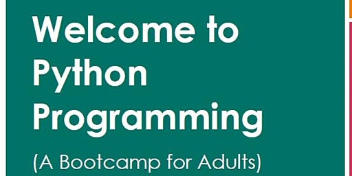 Welcome to Python Programming (Bootcamp for Adults)