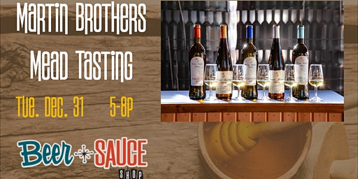 New Years Special Mead Tasting = Martin Brothers Winery