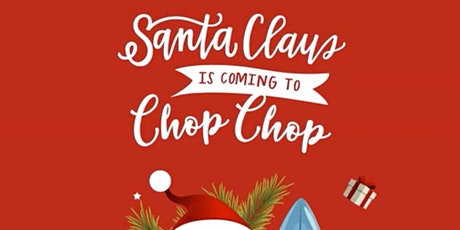 SANTA IS COMING TO CHOP CHOP tickets