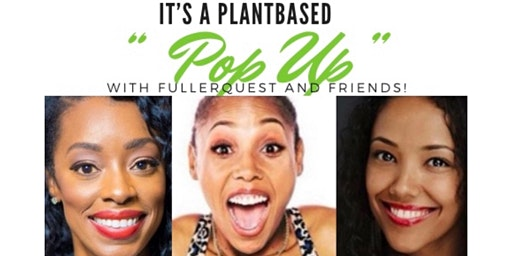 Copy of PlantBase Pop Up with FullerQuest and Friends!