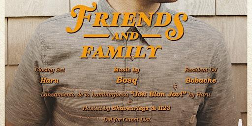 FRIENDS & FAMILY w/ BOSQ