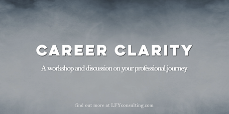 Career Clarity: A workshop and discussion on your professional journey tickets
