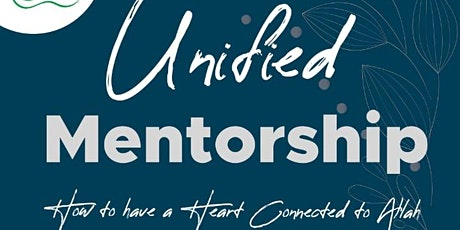 Unified Mentorship : How to Have a Heart Connected to Allah tickets