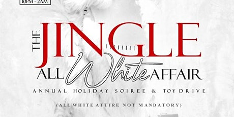 The Jingle All White Affair: Annual Holiday Soiree & Toy Drive tickets
