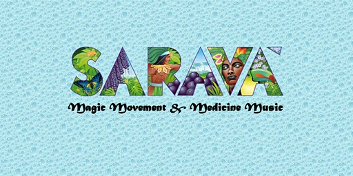 SARAVÁ ~ Magic Movement & Medicine Music