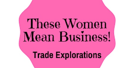 These Women Mean Business! - We're going to Canada, won't you join us? tickets