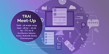 TRAI Meet-up #29  - Robotik Süreç Otomasyonu tickets