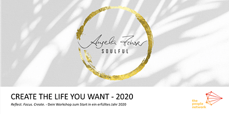 Create the life you want - 2020 tickets