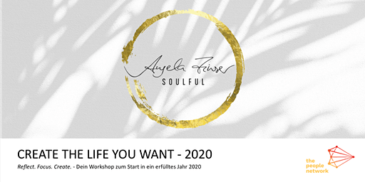 Create the life you want - 2020