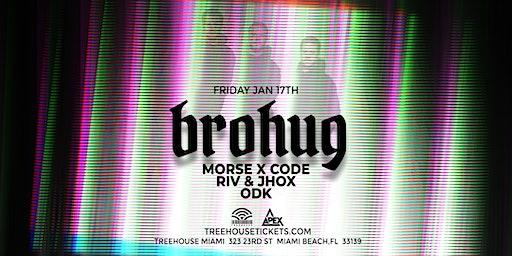 Brohug @ Treehouse Miami
