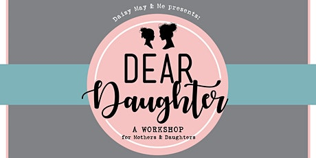Dear Daughter Workshop April 2020 tickets