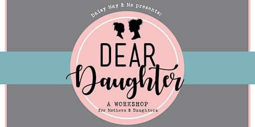 Dear Daughter Workshop April 2020