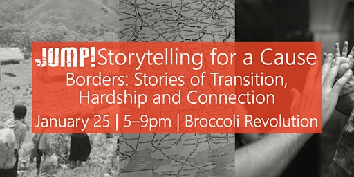 JUMP! Storytelling for a Cause, Borders: Transition, Hardship, & Connection