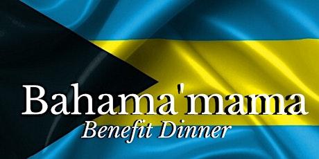 Bahama Mama  Benefit Dinner tickets