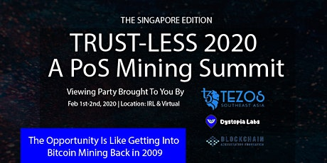 Trust-Less 2020: A PoS Mining Summit (Singapore) tickets